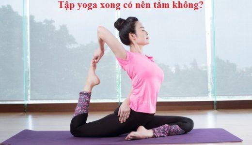 tap-yoga-xong-co-nen-tam-khong