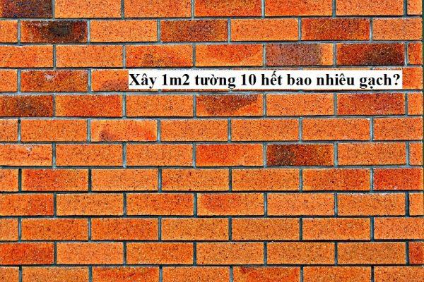 xay-1m2-tuong-10-het-bao-nhieu-gach