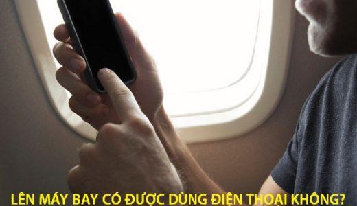 len-may-bay-co-duoc-dung-dien-thoai-khong